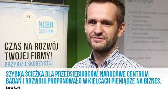 Szybka ścieżka dla przedsiębiorców. NCBR proponowało w Kielcach pieniądze na biznes - artykuł