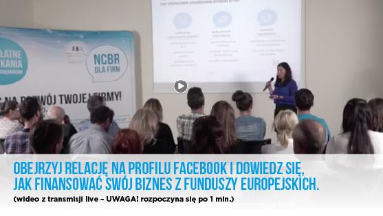 Obejrzyj relację na profilu facebook i dowiedz się jak finansować swój biznes z funduszy europejskich- video z transmisji live, zaczyna się po 1 minucie
