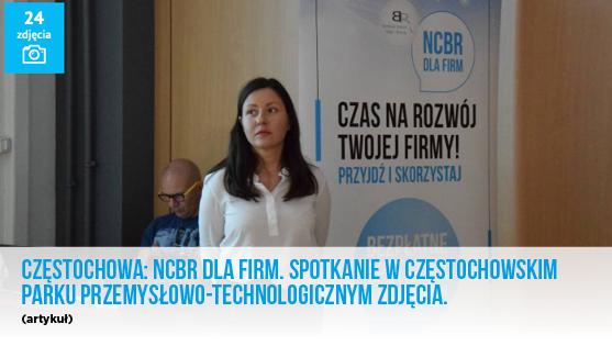 Artykuł Częstochowa- NCBR dla firm, spotkanie w częstochowskim parku przemysłowo-technologicznym zdjęcia.