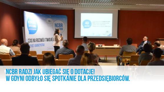 NCBR radzi jak ubiegać się o dotacje. W Gdyni odbyło się spotkanie dla przedsiębiorców.-artykuł