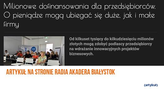 Artykuł na stronie radia Akedera Białystok o milionowym dofinansowaniu dla przedsiębiorców.
