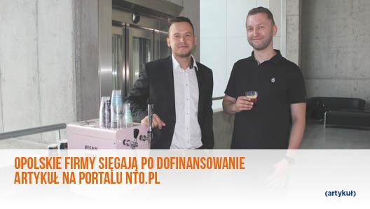 Opolskie firmy sięgają po dofinansowanie – artykuł na portali NTO.PL