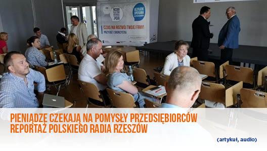 Pieniądze czekają na pomysły przedsiębiorców, reportaż polskiego radia Rzeszów -artykuł, audio.